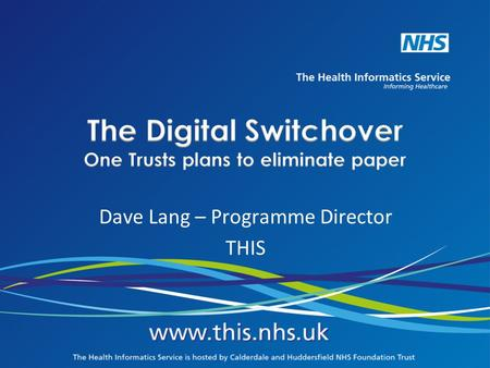 The Digital Switchover One Trusts plans to eliminate paper