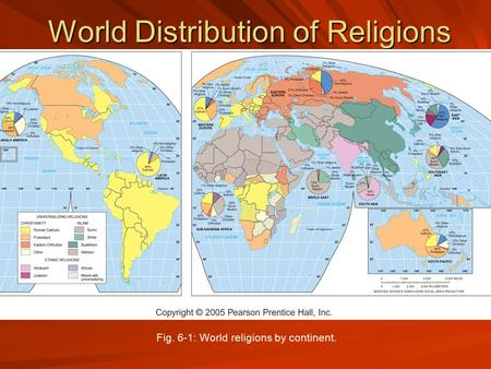 World Distribution of Religions Fig. 6-1: World religions by continent.