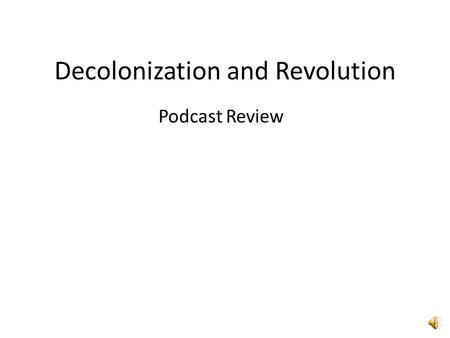Decolonization and Revolution Podcast Review Another fish joke What do you call a fish with no eyes?
