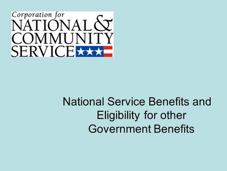 National Service Benefits and Eligibility for other Government Benefits.