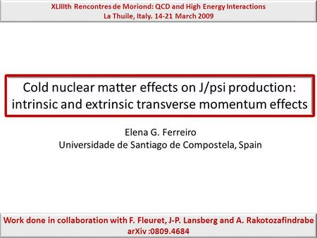Cold nuclear matter effects on J/psi production: intrinsic and extrinsic transverse momentum effects Cold nuclear matter effects on J/psi production: intrinsic.