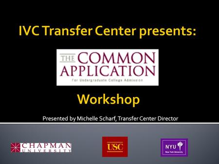 Presented by Michelle Scharf, Transfer Center Director.