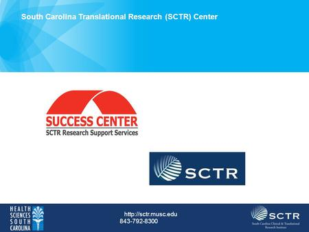 South Carolina Translational Research (SCTR) Center  843-792-8300.