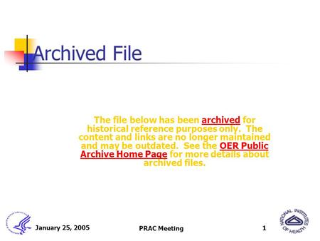 January 25, 2005 PRAC Meeting 1 Archived File The file below has been archived for historical reference purposes only. The content and links are no longer.