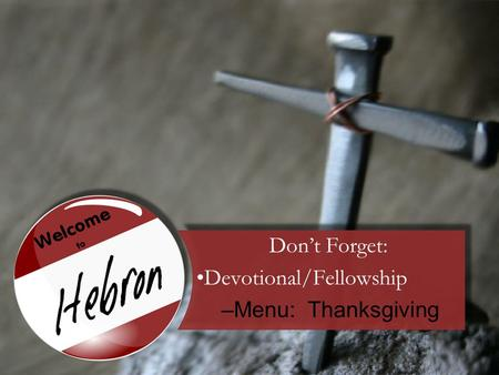Don't Forget: Devotional/Fellowship –Menu: Thanksgiving.