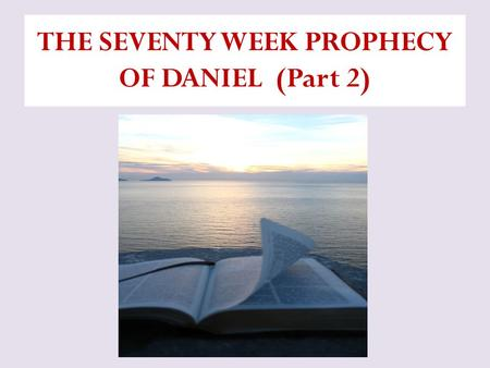 THE SEVENTY WEEK PROPHECY OF DANIEL (Part 2). This is a video presentation on the Seventy Weeks Prophecy. A fuller more detailed study is available at.