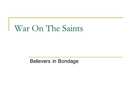 War On The Saints Believers in Bondage. 30 As he spake these words, many believed on him. 31 Then said Jesus to those Jews which believed on him, If ye.