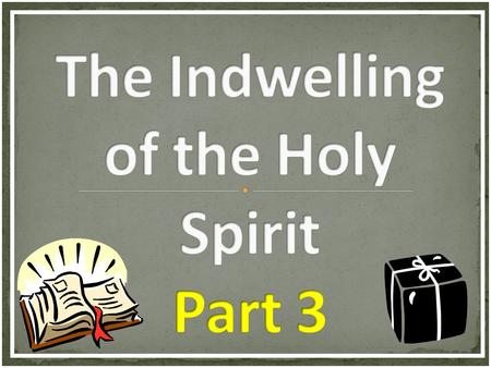 The Spirit USES The Word TO INSTRUCT! Holy Spirit John 14:26 John 16:8 John 3:5 John 16:13 1 Corinthians 6:11 Acts 9:31 Romans 8:16 Romans 5:5 Action.