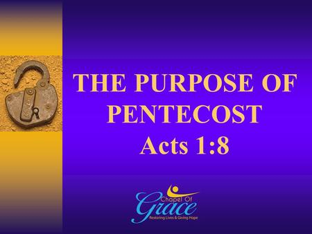 THE PURPOSE OF PENTECOST Acts 1:8. The Redeemed Christian Church of God UK Evangelism & Missions Week Monday 9 th – Sunday 15 th June 2014 EVANGELISM.