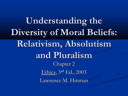 a comparison of moral absolutism moral nihilism and moral relativism Free moral relativism papers, essays, and research papers.