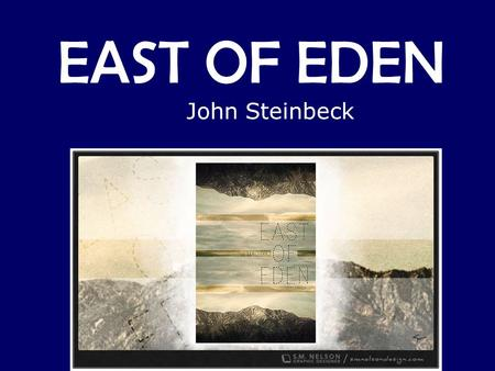 EAST OF EDEN John Steinbeck.