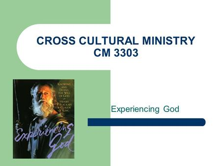 CROSS CULTURAL MINISTRY CM 3303 Experiencing God.