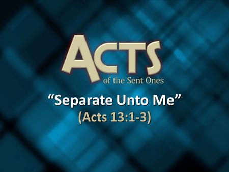 """Separate Unto Me"" (Acts 13:1-3). The Antioch Church."