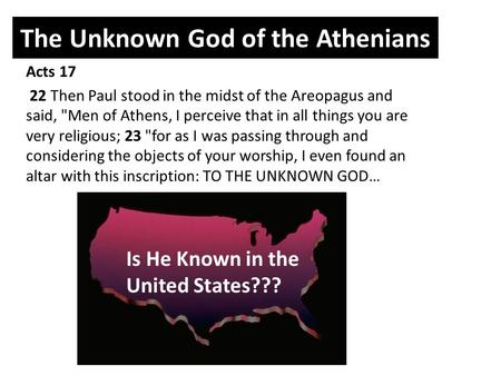 The Unknown God of the Athenians Acts 17 22 Then Paul stood in the midst of the Areopagus and said, Men of Athens, I perceive that in all things you are.