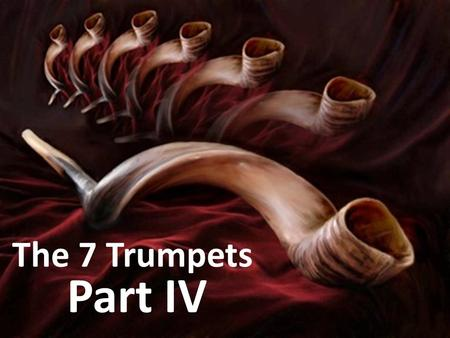 "The 7 Trumpets Part IV. ""And I beheld, and heard an angel flying through the midst of heaven, saying with a loud voice, Woe, woe, woe, to the inhabiters."