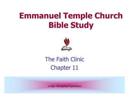 A Life Changing Experience Emmanuel Temple Church Bible Study The Faith Clinic Chapter 11.