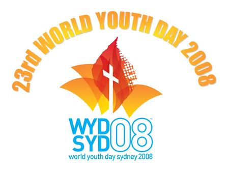 23 rd WYD - THEME Every nation, every tribe, come together to worship You. In Your presence we delight, we will follow to the ends of the earth.