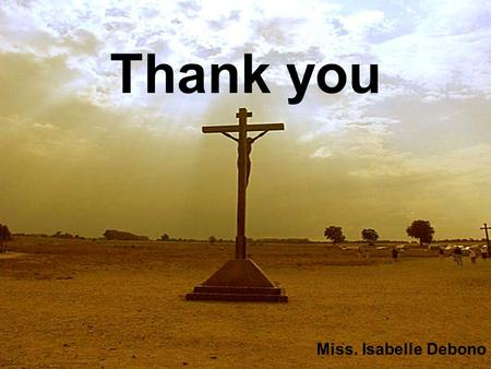 Thank you Miss. Isabelle Debono. Pope John Paul II.