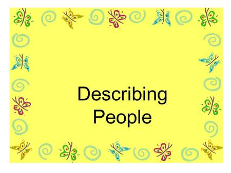 Describing People. Betty studies hard. She is __________. hard-working.