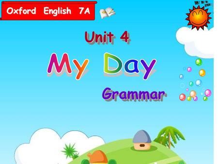 Unit 4 GrammarGrammar Oxford English 7A Grammar A in at on 用法.