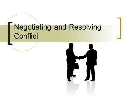 Negotiating and Resolving Conflict. How often do you negotiate? Often Seldom Never.