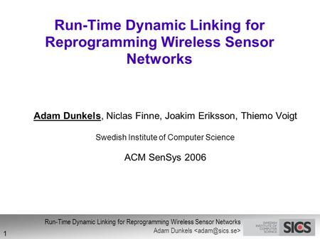 Run-Time Dynamic Linking for Reprogramming Wireless Sensor Networks