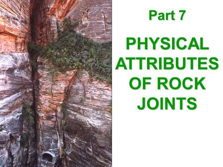PHYSICAL ATTRIBUTES OF ROCK JOINTS
