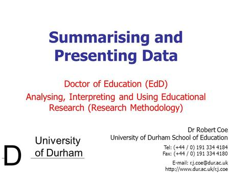 University of Durham D Dr Robert Coe University of Durham School of Education Tel: (+44 / 0) 191 334 4184 Fax: (+44 / 0) 191 334 4180