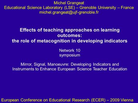 Effects of teaching approaches on learning outcomes: the role of metacognition in developing indicators Network 10 symposium Mirror, Signal, Manoeuvre: