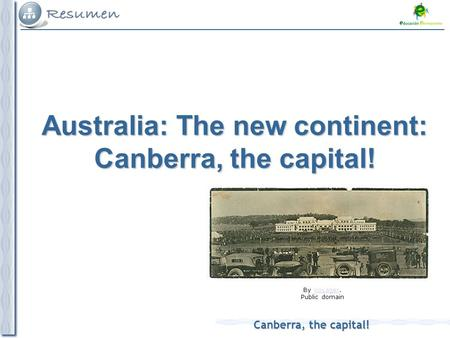 Canberra, the capital! By Voyager.Voyager Public domain Australia: The new continent: Canberra, the capital!