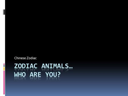 Zodiac animals… Who are you?