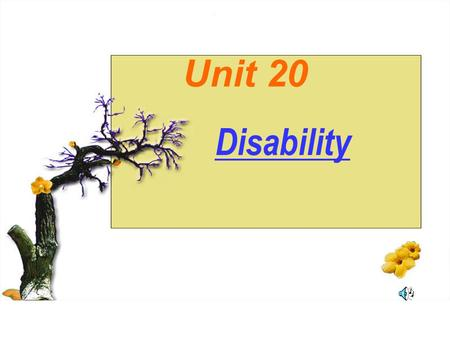 Unit 20 Disability. Pre-reading questions  How many different types of disability can you think of? deaf, dumb, blind, lame, near-sighted, six fingers,