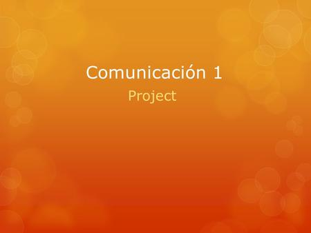 Comunicación 1 Project. Direcciones:  1. Make a collage of 6 activities that you enjoy doing and 2 activities you dislike doing.  2. Use magazine pictures,