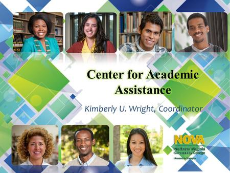 Kimberly U. Wright, Coordinator. Research shows… Community college students benefit from services targeted to assist them with academic and career planning,