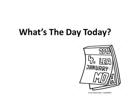 What's The Day Today?.