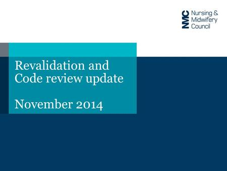 Revalidation and Code review update November 2014.