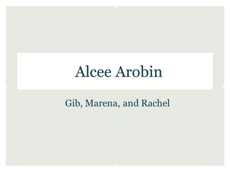 Alcee Arobin Gib, Marena, and Rachel. Robert: 'Now if I were like Arobin- you remember Alcee Arobin and that story of the consul's wife at Biloxi?' And.