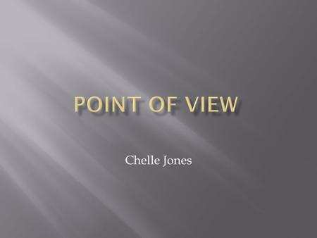 Chelle Jones. Literature provides a lens through which readers look at the world. Point of view is the way the author allows you to see and hear what's.