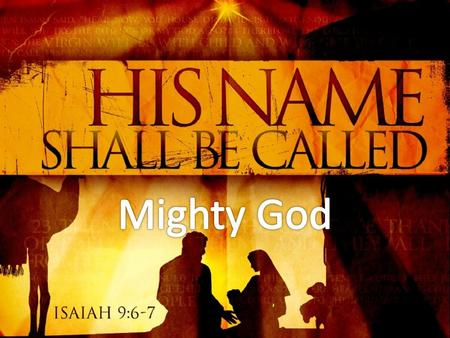 """Mighty"" – gibbor – Strong or Powerful ""God"" – El – Almighty, or Mighty One."