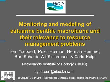 Monitoring and modeling of estuarine benthic macrofauna and their relevance to resource management problems Monitoring and modeling of estuarine benthic.