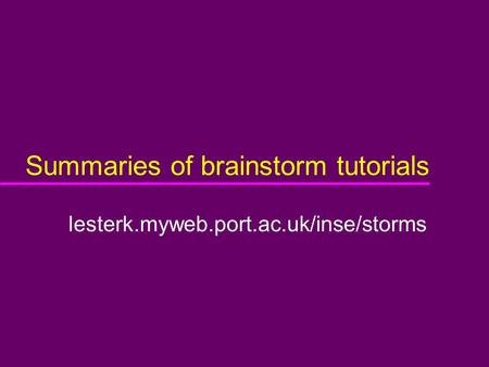 Summaries of brainstorm tutorials lesterk.myweb.port.ac.uk/inse/storms.
