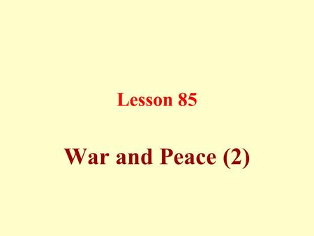 Lesson 85 War and Peace (2). The good manners of Jihad are as follows: a) Good battle tactics.