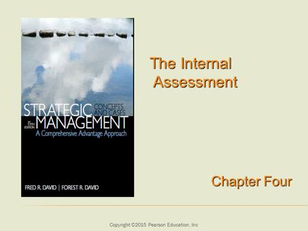 Copyright ©2015 Pearson Education, Inc The Internal Assessment The Internal Assessment Chapter Four.