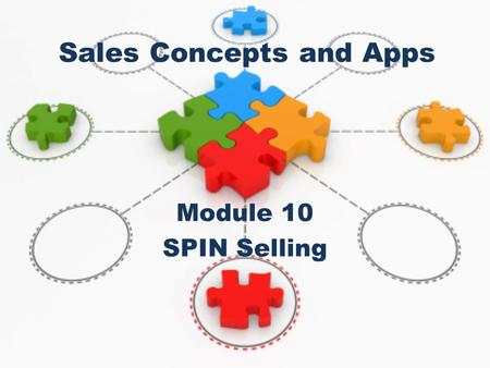 Sales Concepts and Apps Module 10 SPIN Selling. A favourite saying in the early days of business to business selling was you have two ears and one mouth,