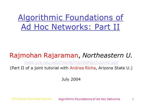 Algorithmic Foundations of Ad Hoc <strong>Networks</strong>: Part II
