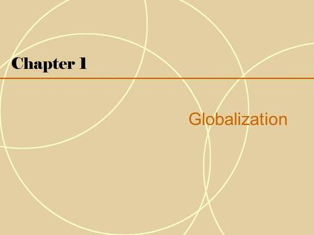 Chapter 1 Globalization.