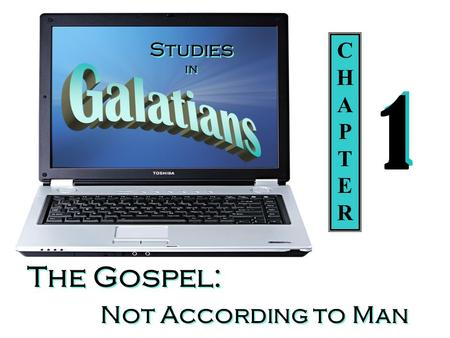 Studies in The Gospel: Not According to Man CHAPTERCHAPTER 1 1.