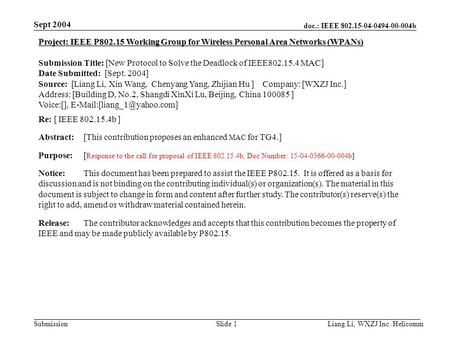 Doc.: IEEE 802.15-04-0494-00-004b Submission Sept 2004 Liang Li, WXZJ Inc./Helicomm Slide 1 Project: IEEE P802.15 Working Group for Wireless Personal Area.