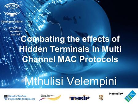 Combating the effects of Hidden Terminals in Multi Channel MAC Protocols Mthulisi Velempini.