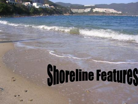 Shoreline Features.